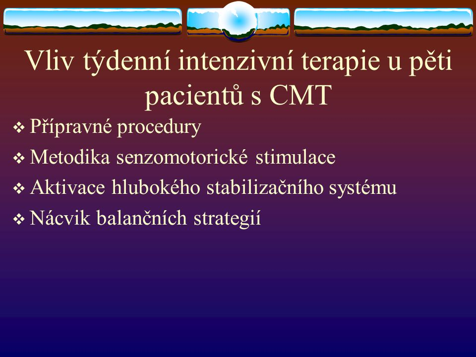 Vliv týdenní intenzivní terapie u pěti pacientů s CMT