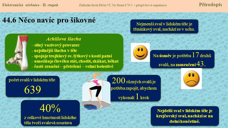 639 40% 200 různých svalů je potřeba zapojit, abychom vykonali 1 krok