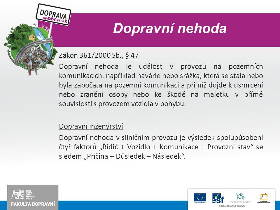 Dopravní nehoda Zákon 361/2000 Sb., § 47