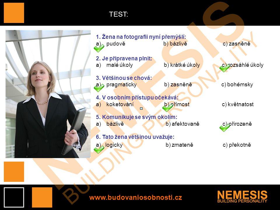 TEST: www.budovaniosobnosti.cz 1. Žena na fotografii nyní přemýšlí: