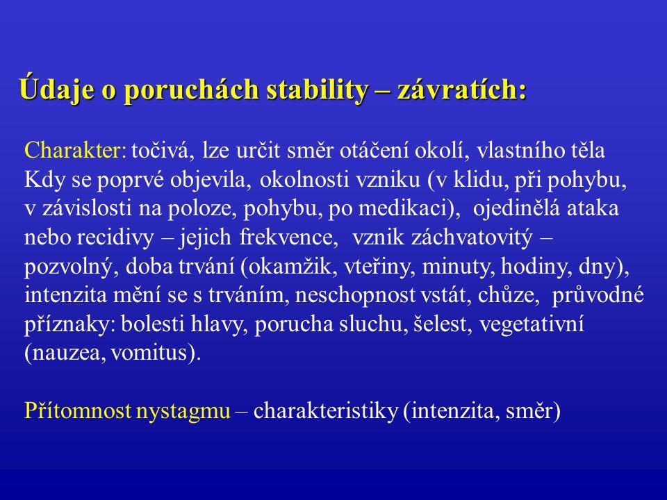 Údaje o poruchách stability – závratích:
