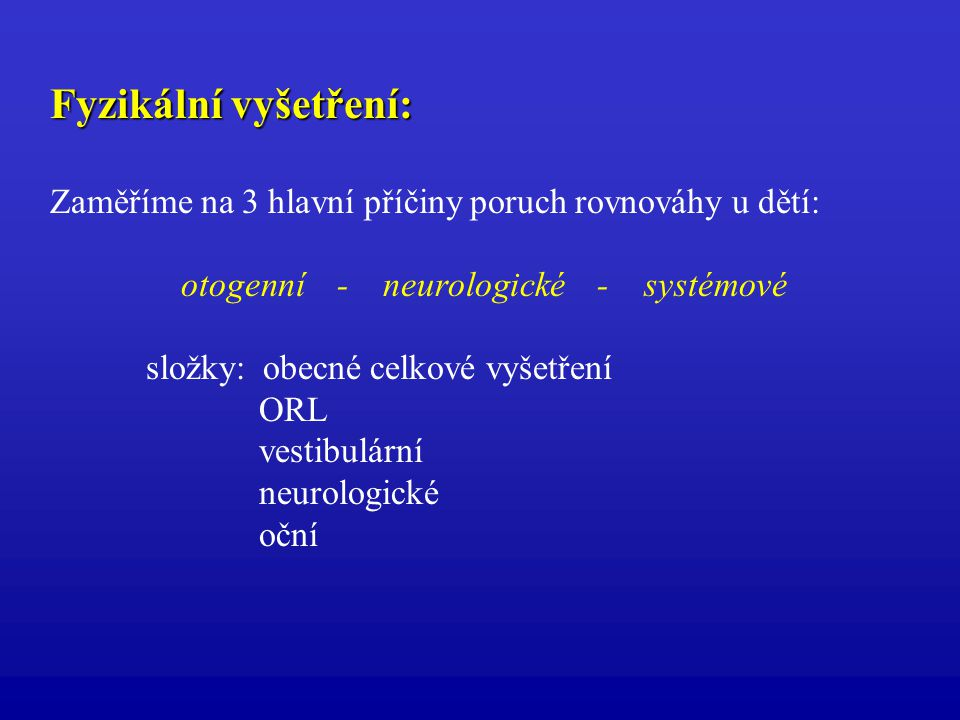 otogenní - neurologické - systémové