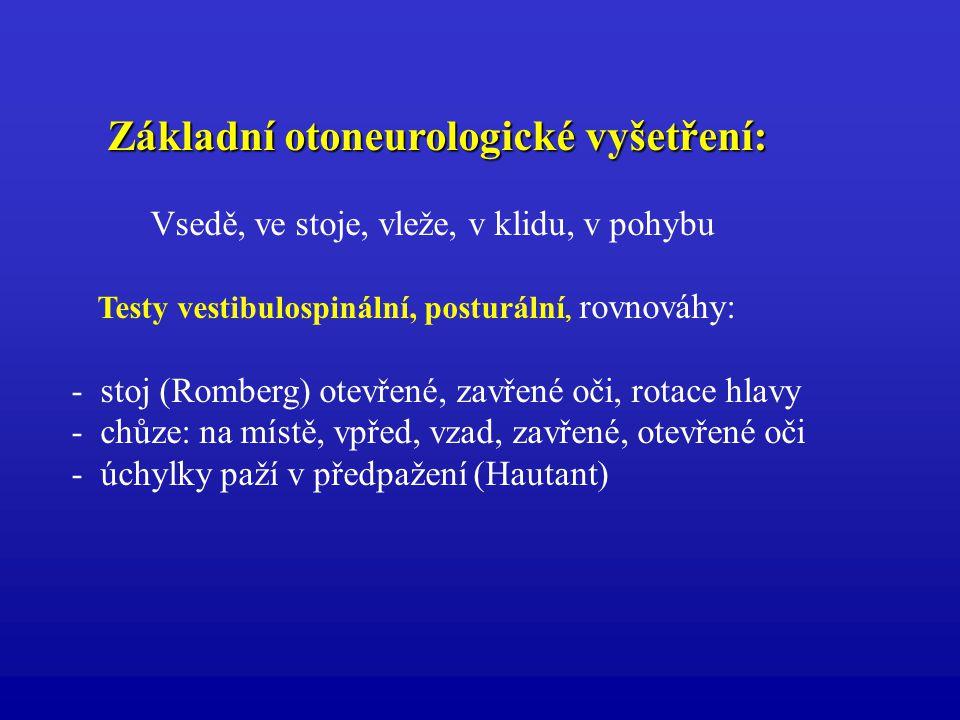 Základní otoneurologické vyšetření: