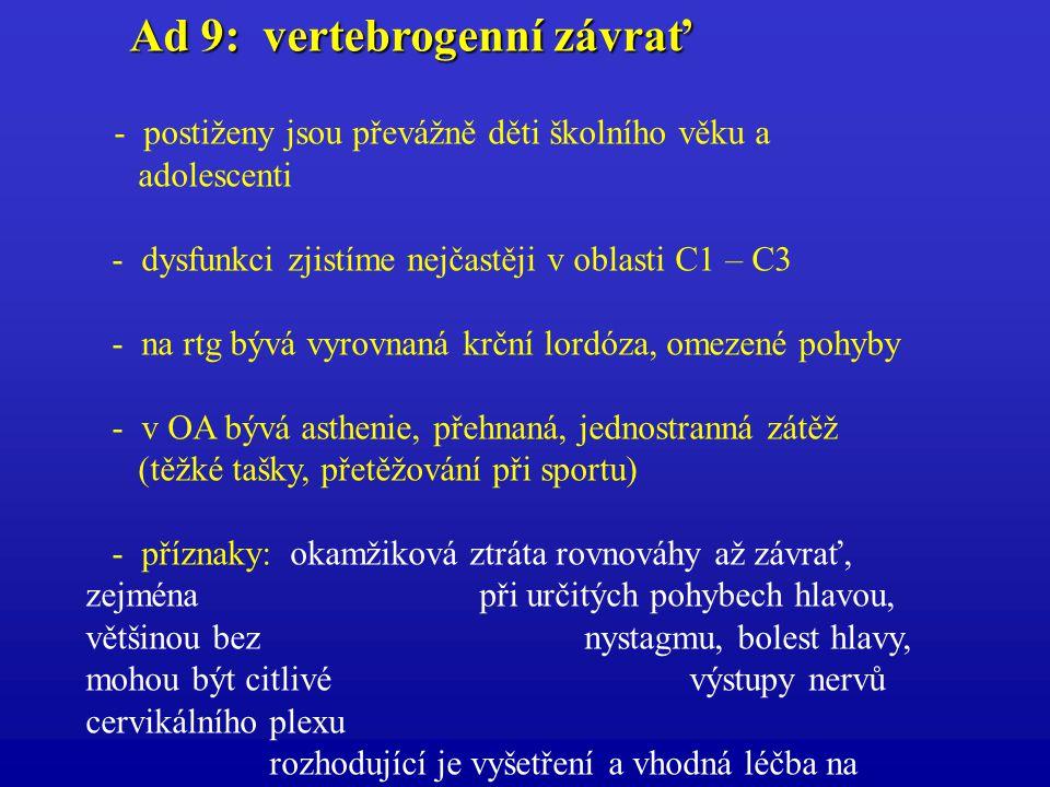 Ad 9: vertebrogenní závrať