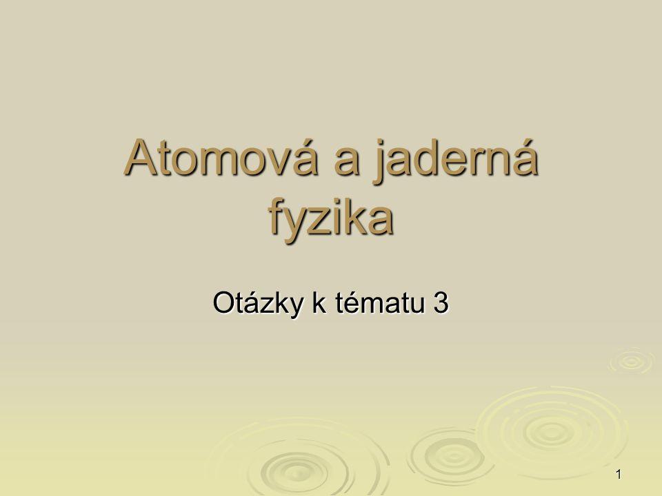Atomová a jaderná fyzika