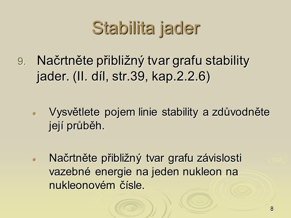 Stabilita jader Načrtněte přibližný tvar grafu stability jader. (II. díl, str.39, kap.2.2.6)