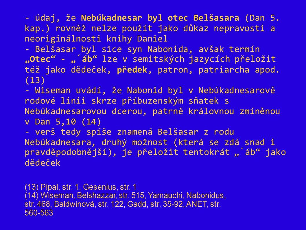 - údaj, že Nebúkadnesar byl otec Belšasara (Dan 5. kap