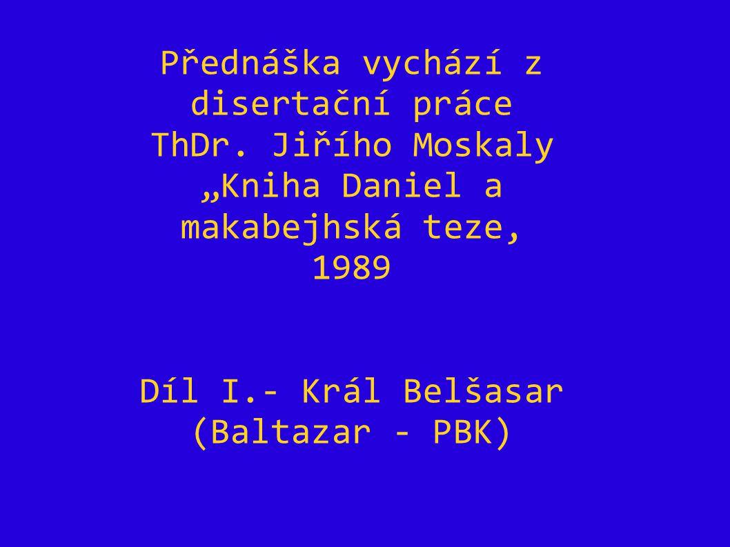 Díl I.- Král Belšasar (Baltazar - PBK)