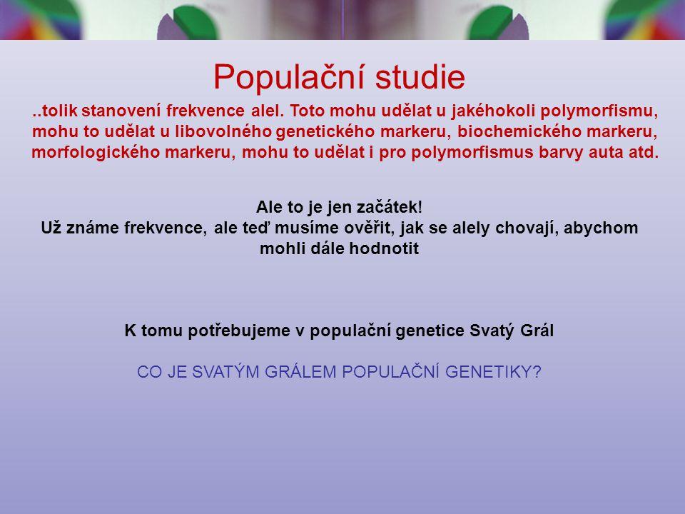 K tomu potřebujeme v populační genetice Svatý Grál