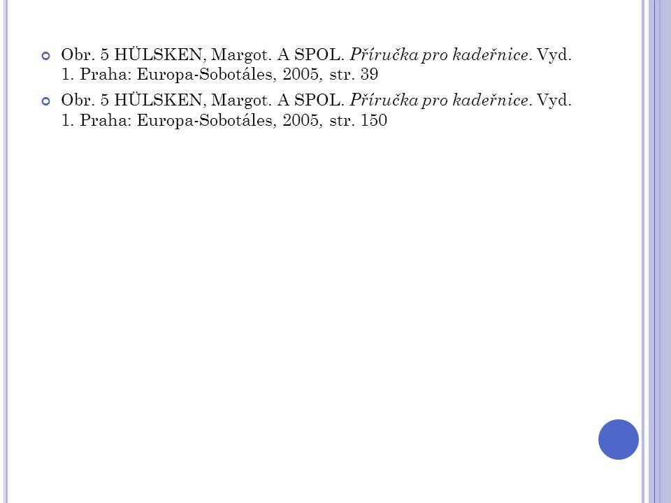 Obr. 5 HÜLSKEN, Margot. A SPOL. Příručka pro kadeřnice. Vyd. 1