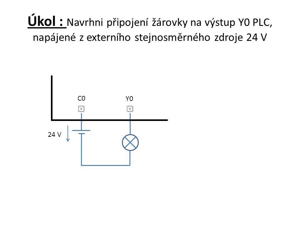 Úkol : Navrhni připojení žárovky na výstup Y0 PLC, napájené z externího stejnosměrného zdroje 24 V