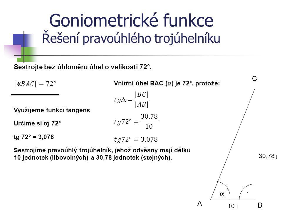Goniometrické funkce Řešení pravoúhlého trojúhelníku
