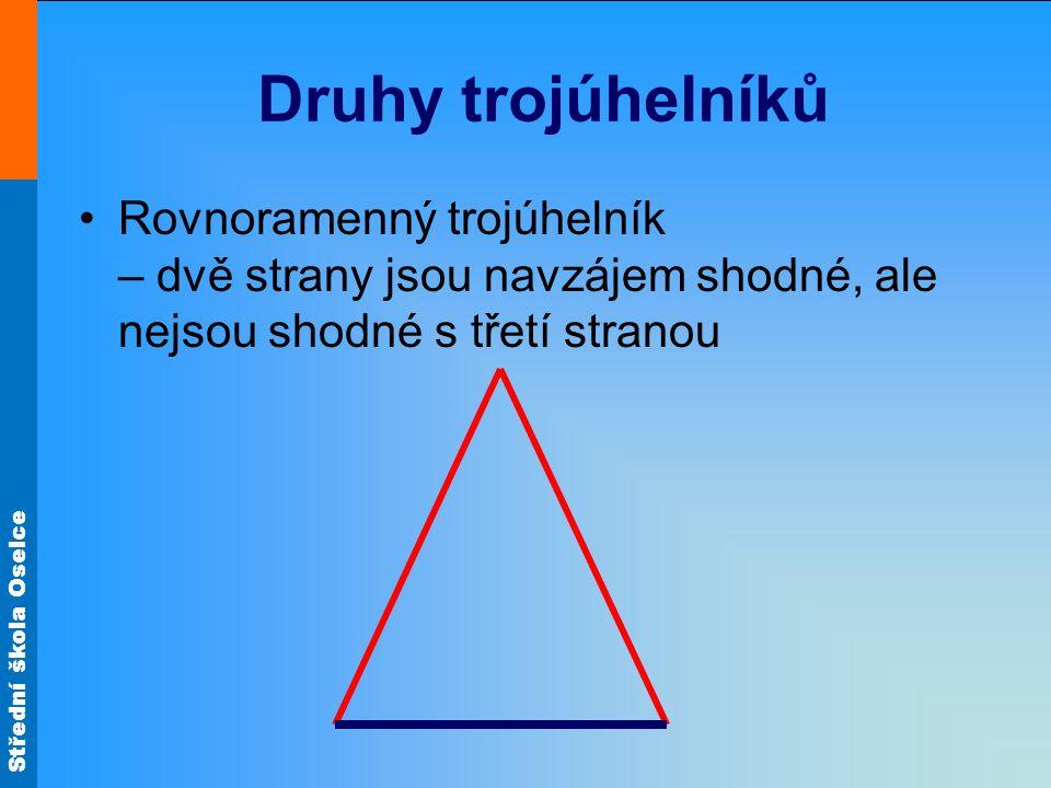 Druhy trojúhelníků Rovnoramenný trojúhelník – dvě strany jsou navzájem shodné, ale nejsou shodné s třetí stranou.