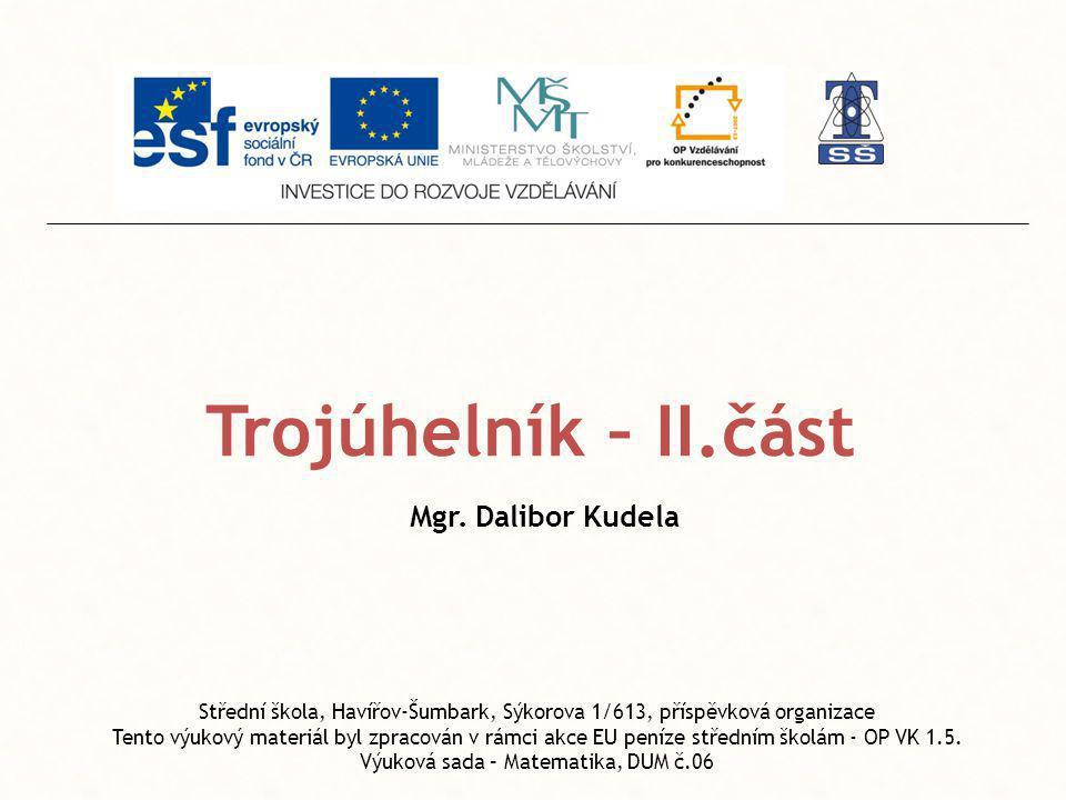 Trojúhelník – II.část Mgr. Dalibor Kudela