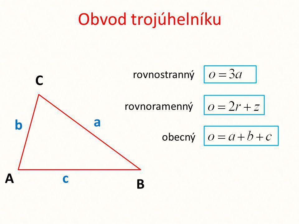 Obvod trojúhelníku rovnostranný C rovnoramenný a b obecný A c B
