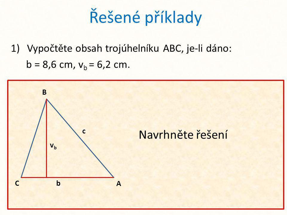 Vypočtěte obsah trojúhelníku ABC, je-li dáno: b = 8,6 cm, vb = 6,2 cm.