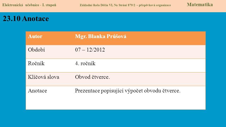 23.10 Anotace Autor Mgr. Blanka Průšová Období 07 – 12/2012 Ročník