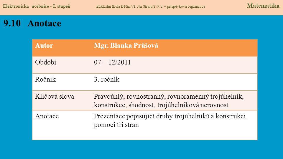 9.10 Anotace Autor Mgr. Blanka Průšová Období 07 – 12/2011 Ročník