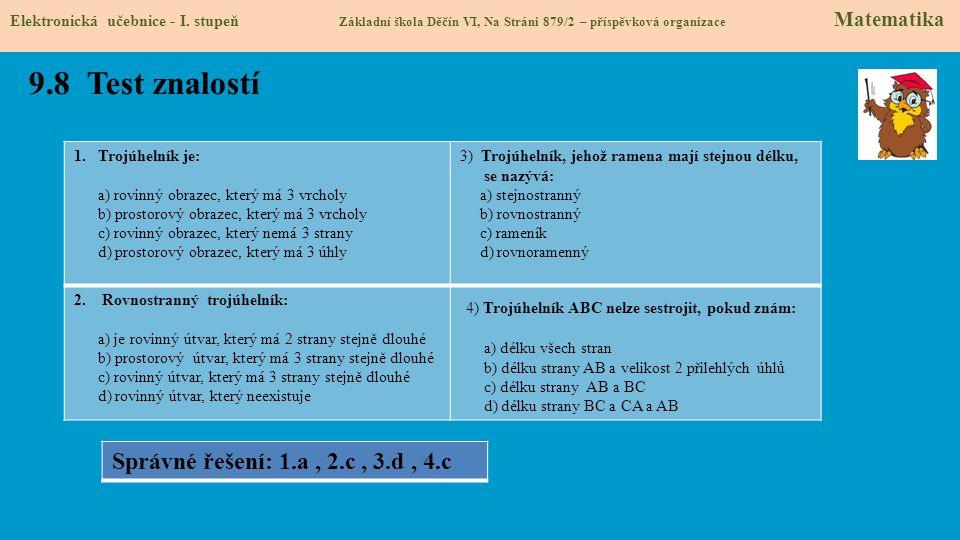 9.8 Test znalostí 4) Trojúhelník ABC nelze sestrojit, pokud znám: