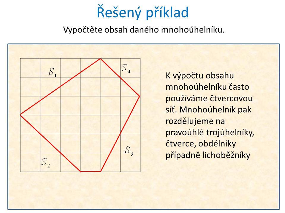 Řešený příklad Vypočtěte obsah daného mnohoúhelníku.