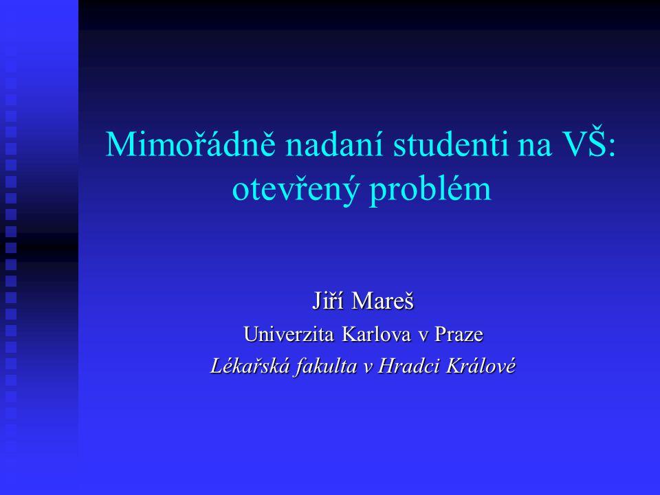 Mimořádně nadaní studenti na VŠ: otevřený problém