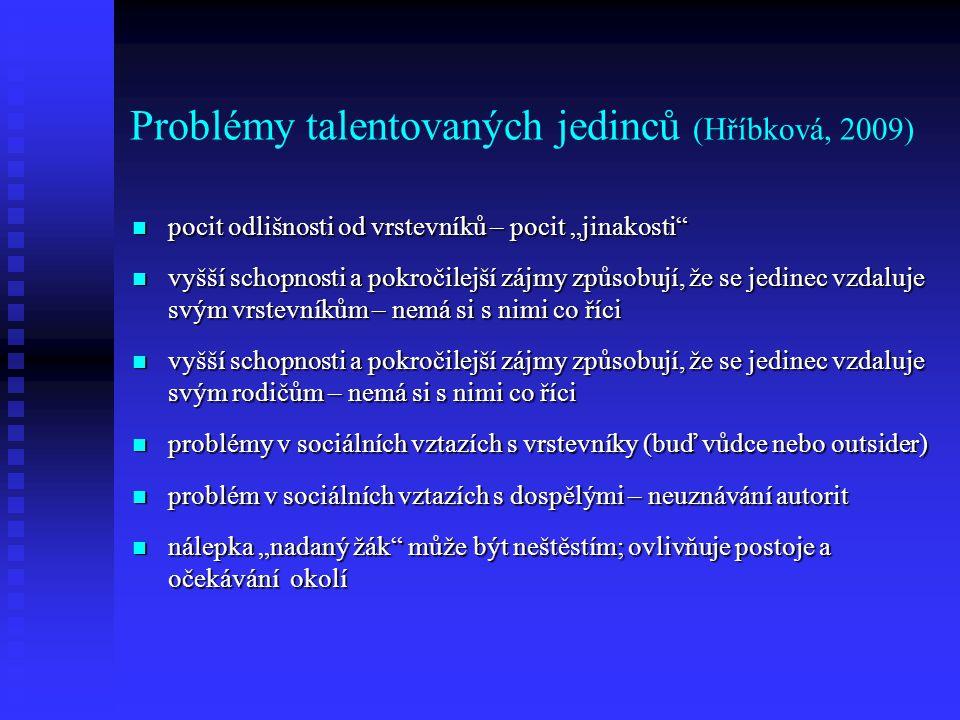 Problémy talentovaných jedinců (Hříbková, 2009)