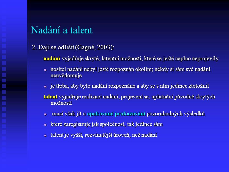 Nadání a talent 2. Dají se odlišit (Gagné, 2003):