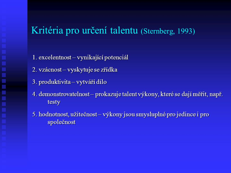 Kritéria pro určení talentu (Sternberg, 1993)