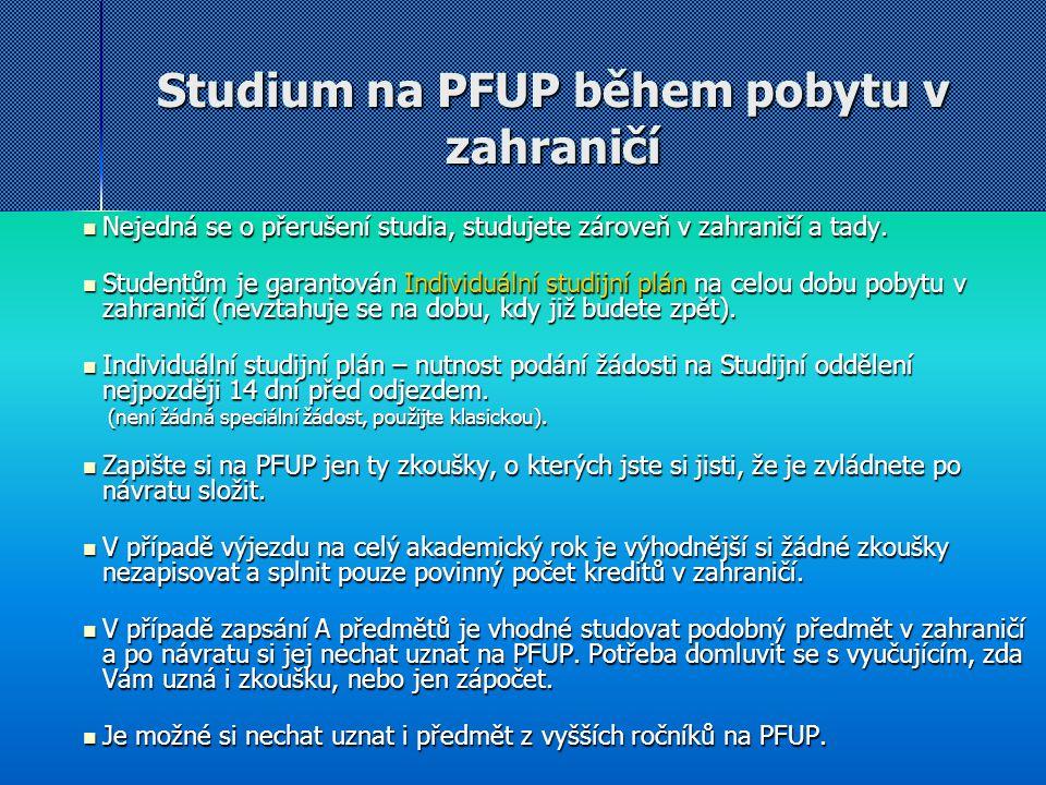 Studium na PFUP během pobytu v zahraničí