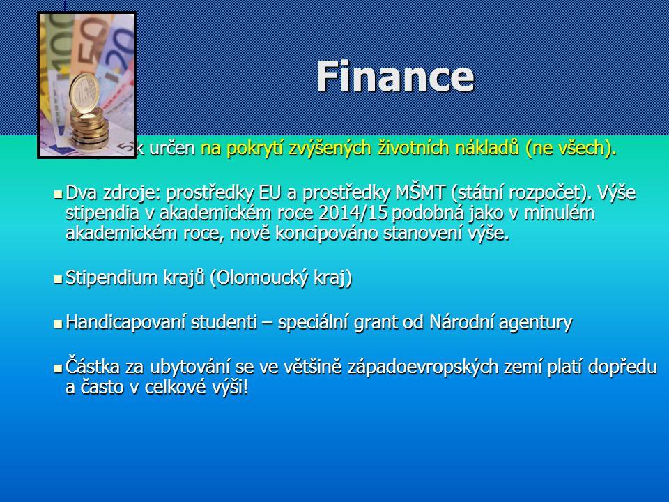 Finance Příspěvek určen na pokrytí zvýšených životních nákladů (ne všech).