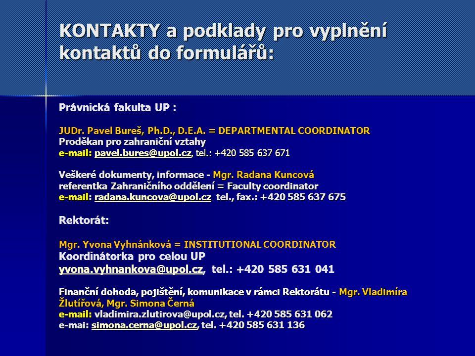KONTAKTY a podklady pro vyplnění kontaktů do formulářů: Právnická fakulta UP : JUDr.