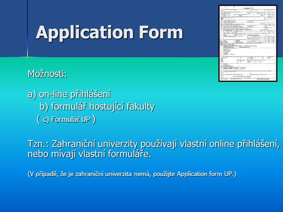 Application Form Možnosti: a) on-line přihlášení