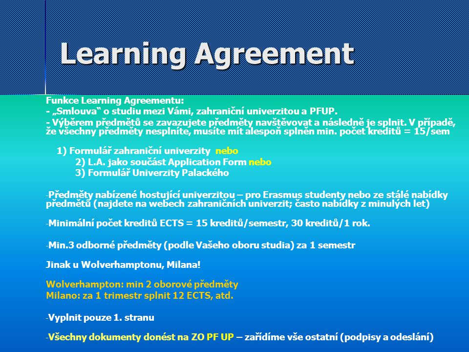 Learning Agreement Funkce Learning Agreementu: