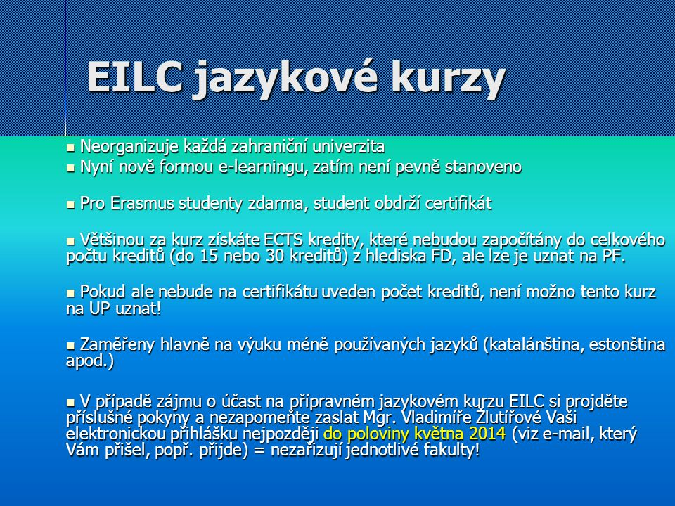 EILC jazykové kurzy Neorganizuje každá zahraniční univerzita