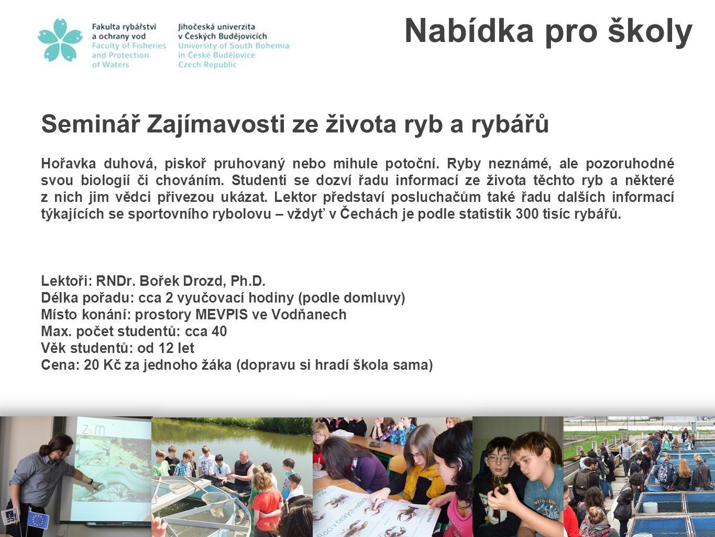 Nabídka pro školy Seminář Zajímavosti ze života ryb a rybářů