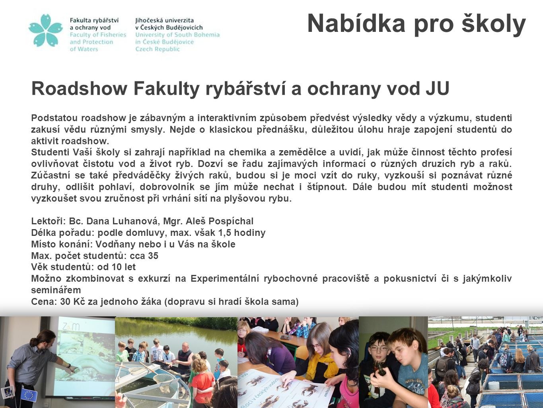 Nabídka pro školy Roadshow Fakulty rybářství a ochrany vod JU