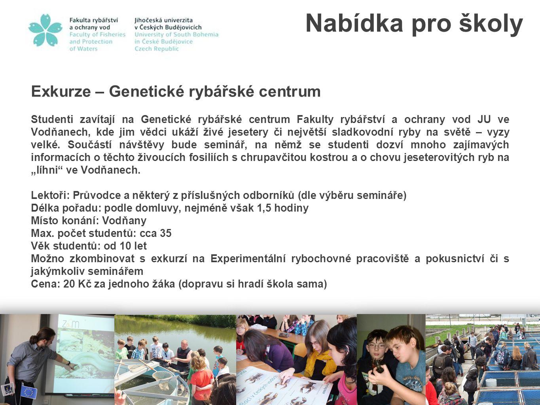 Nabídka pro školy Exkurze – Genetické rybářské centrum
