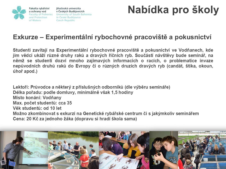Nabídka pro školy Exkurze – Experimentální rybochovné pracoviště a pokusnictví.