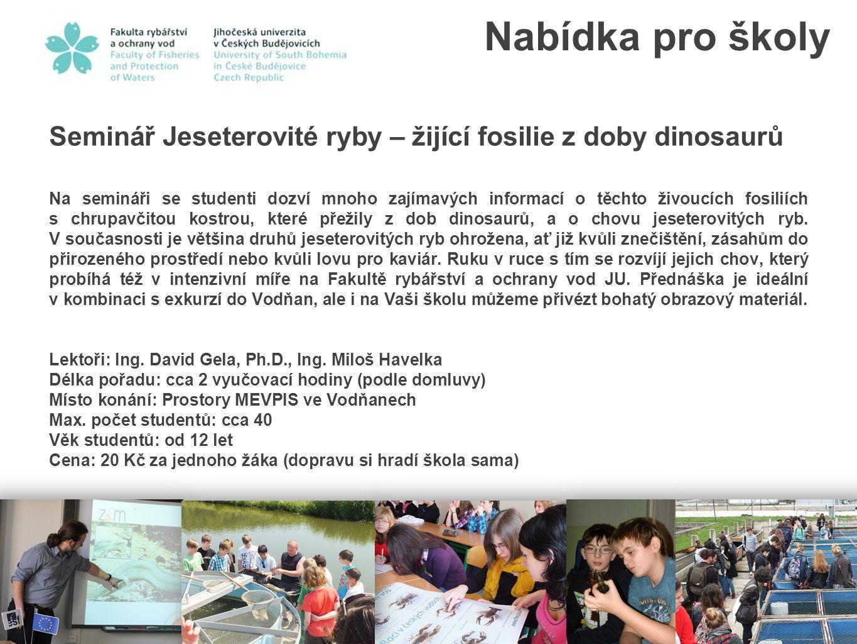 Nabídka pro školy Seminář Jeseterovité ryby – žijící fosilie z doby dinosaurů.