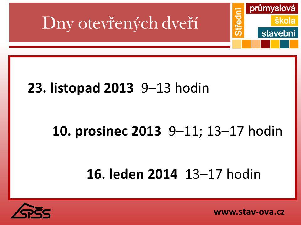 Dny otevřených dveří 23. listopad 2013 9–13 hodin