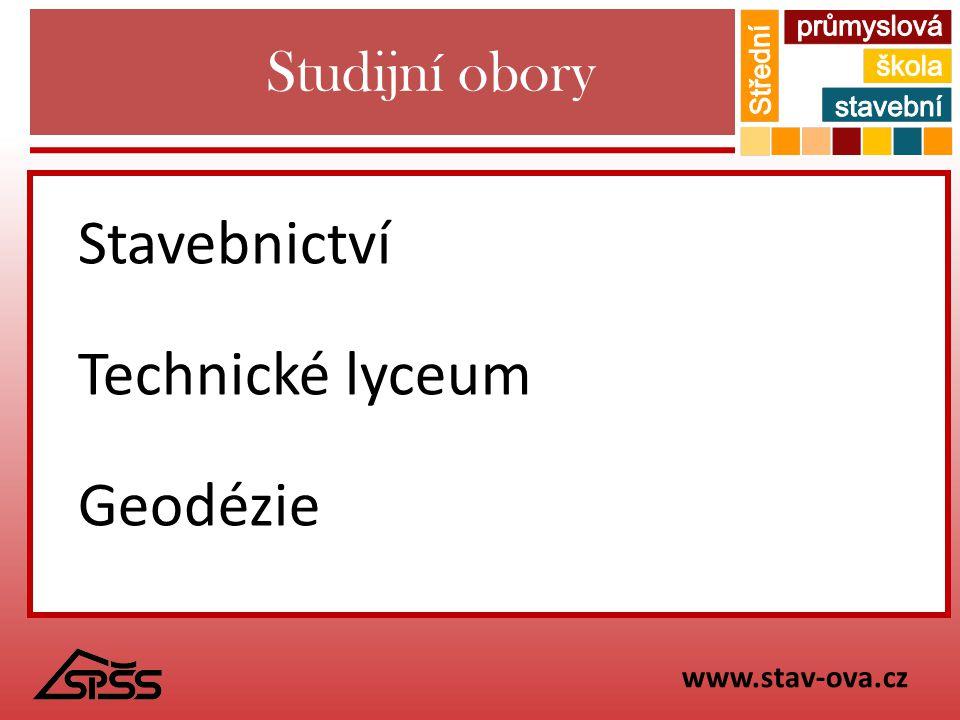 Studijní obory Stavebnictví Technické lyceum Geodézie www.stav-ova.cz