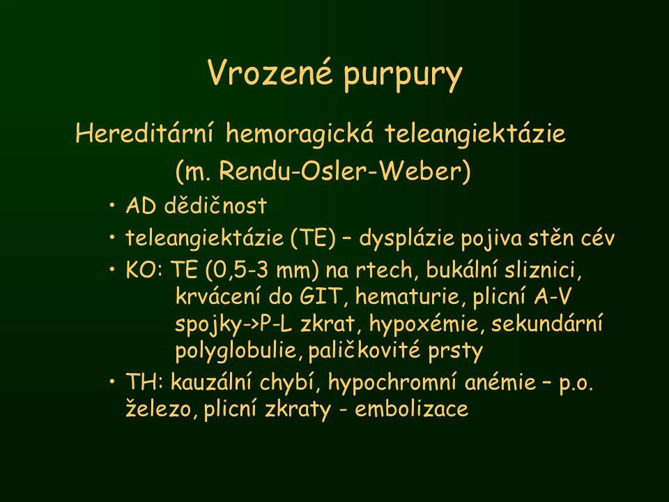 Vrozené purpury Hereditární hemoragická teleangiektázie