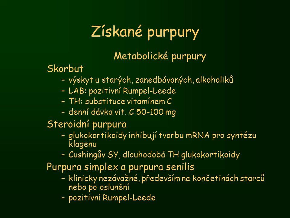 Získané purpury Metabolické purpury Skorbut Steroidní purpura