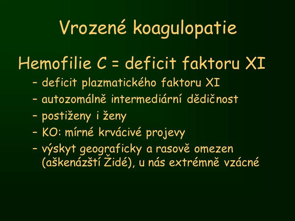 Vrozené koagulopatie Hemofilie C = deficit faktoru XI