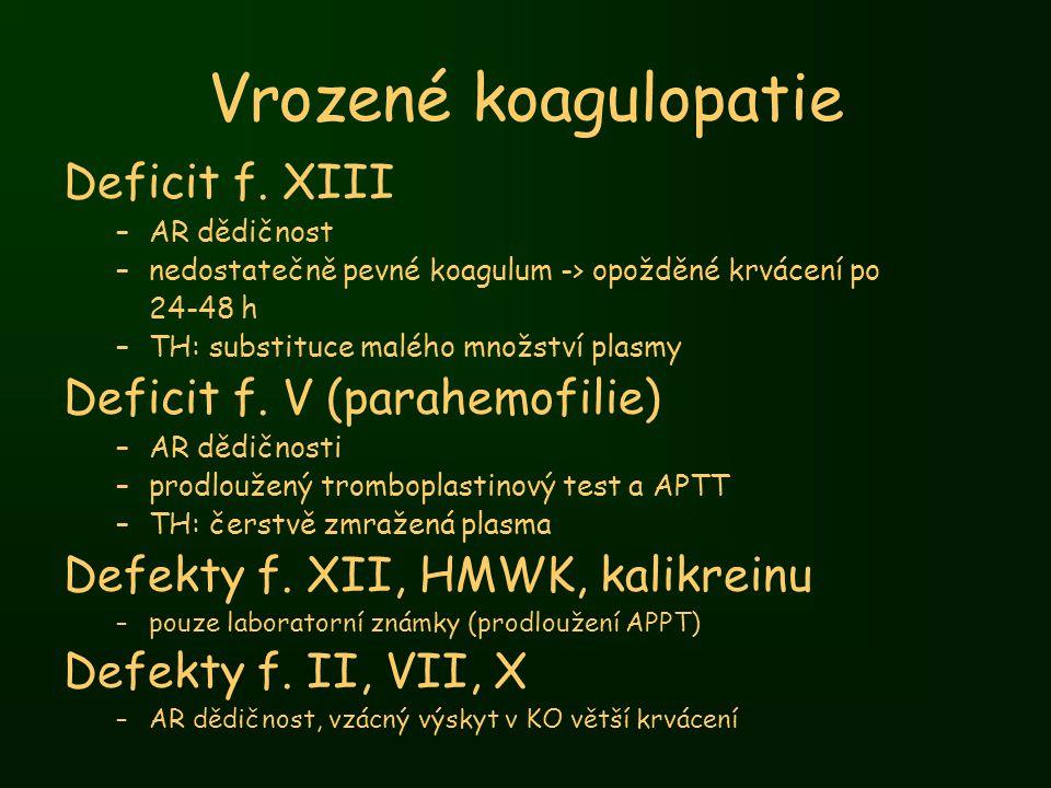 Vrozené koagulopatie Deficit f. XIII Deficit f. V (parahemofilie)