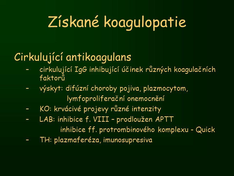 Získané koagulopatie Cirkulující antikoagulans