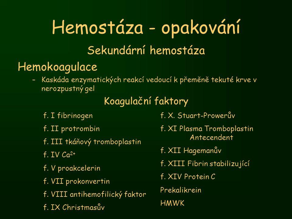 Hemostáza - opakování Sekundární hemostáza Hemokoagulace
