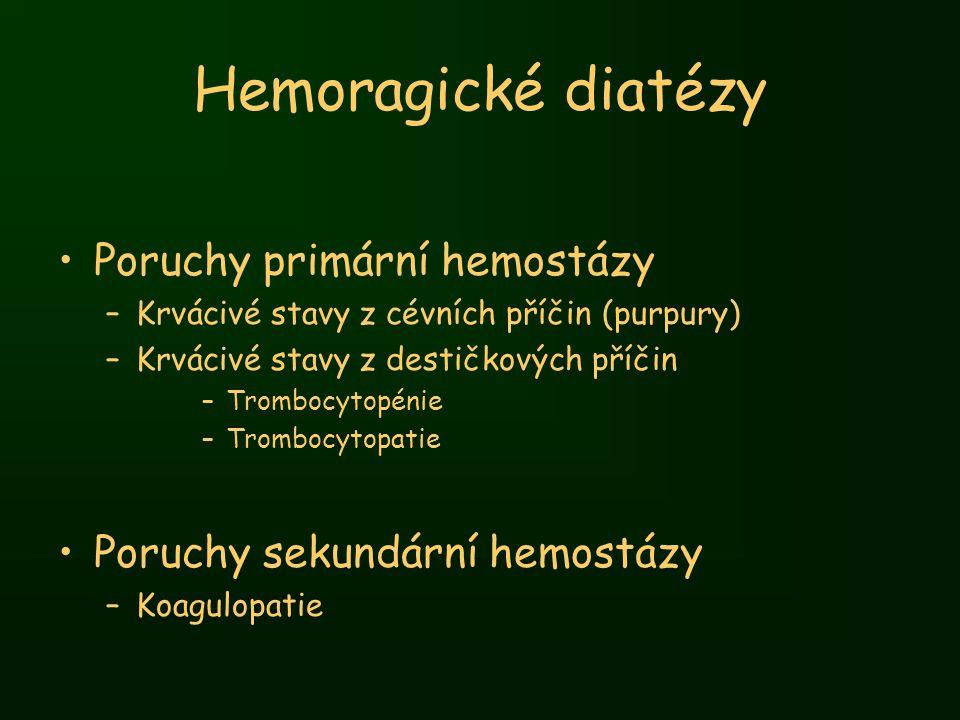 Hemoragické diatézy Poruchy primární hemostázy