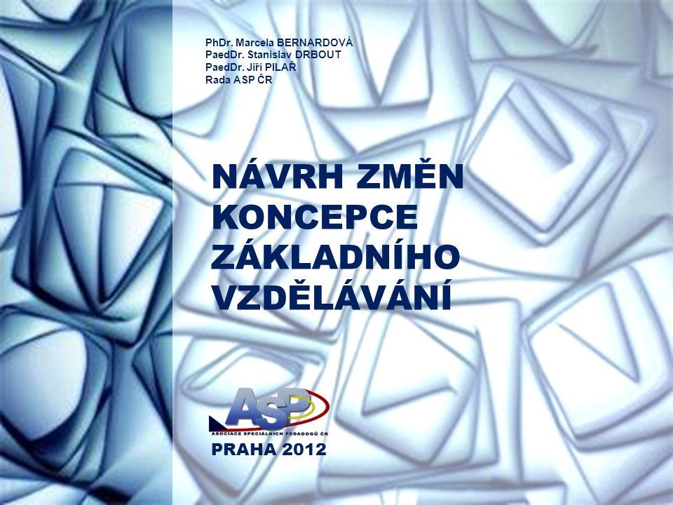 NÁVRH ZMĚN KONCEPCE ZÁKLADNÍHO VZDĚLÁVÁNÍ PRAHA 2012