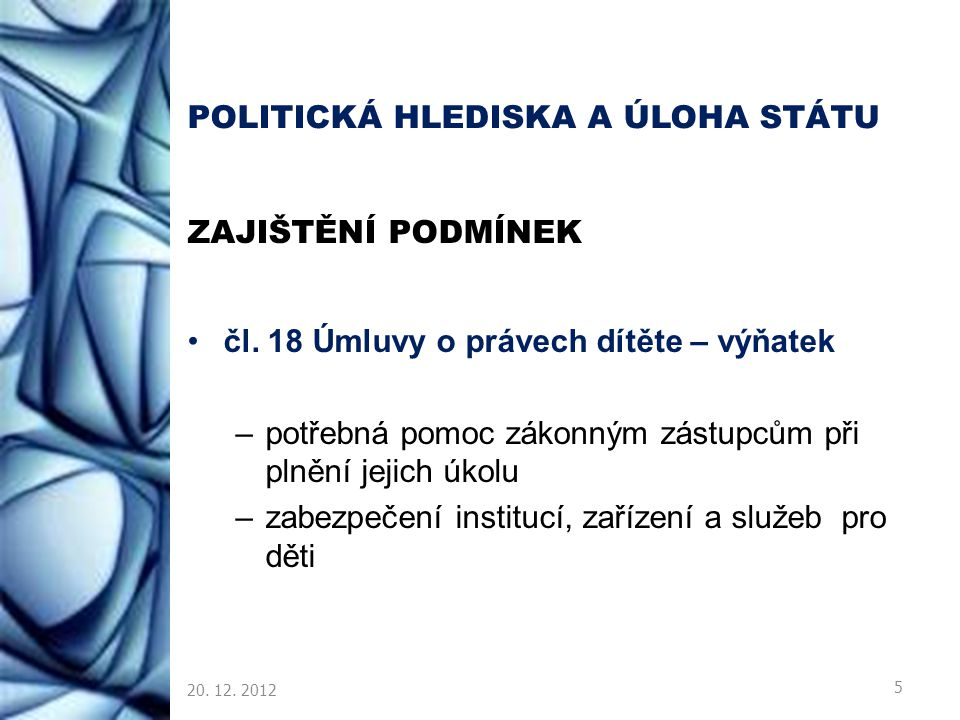 POLITICKÁ HLEDISKA A ÚLOHA STÁTU